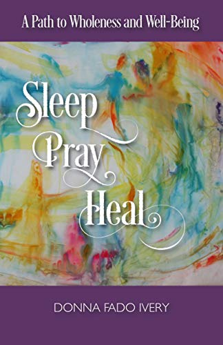 Sleep, Pray, Heal by Donna Fado Ivery